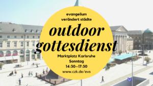 Outdoor Gottesdienst @ Karlsruhe Marktplatz | Karlsruhe | Baden-Württemberg | Deutschland