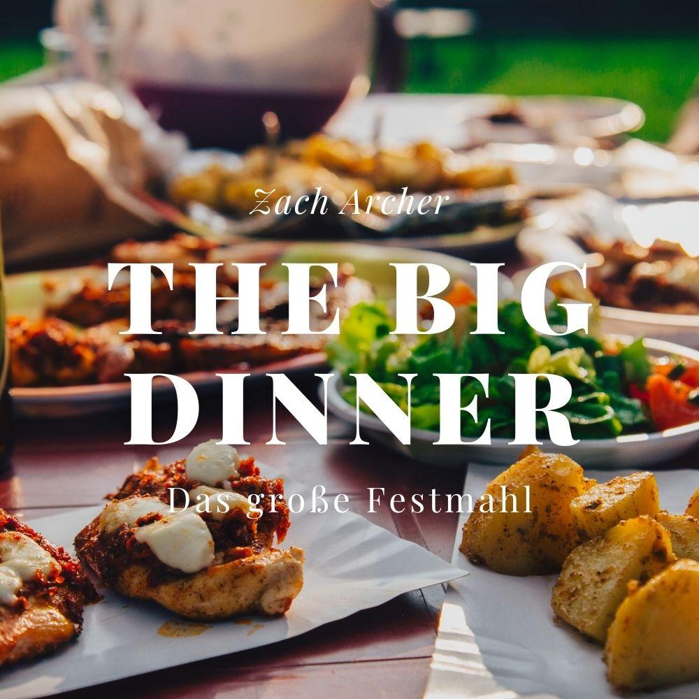 Das große Festmahl / The Big Dinner